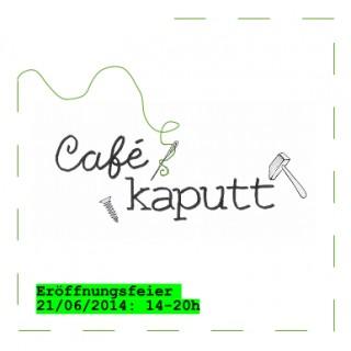 Café Kaputt eröffnet am 21. Juni 2014 | Einladung zur Café-Kaputt-Eröffnung / Flyer: Café Kaputt