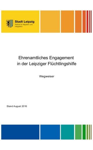 "Wegweiser ""Ehrenamtliches Engagement in der Leipziger Flüchtlingshilfe"" | Wegweiser Ehrenamtl. Engagement i.d. Leipziger Flüchtlingshilfe"