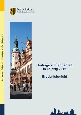 Sicherheitsumfrage des Kommunalen Präventionsrates von 2016 erschienen | Quelle:Amt für Statistik und Wahlen, Stadt Leipzig